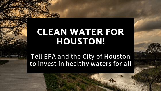 Take Action! Submit Comments on Houston's Wastewater Settlement